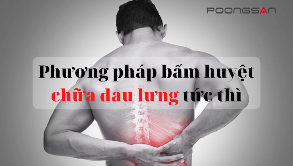 Phương pháp bấm huyệt chữa đau lưng tức thì